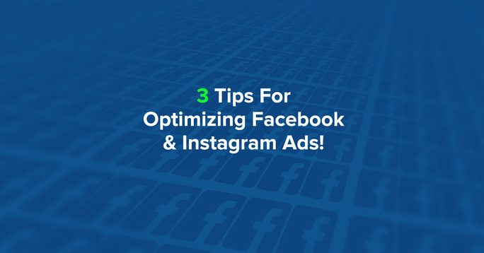 3 tips for optimizing facebook and instagram ads