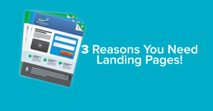 3 Reasons You Need Landing Pages