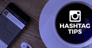 Tips for Strategically using Hashtags on Instagram