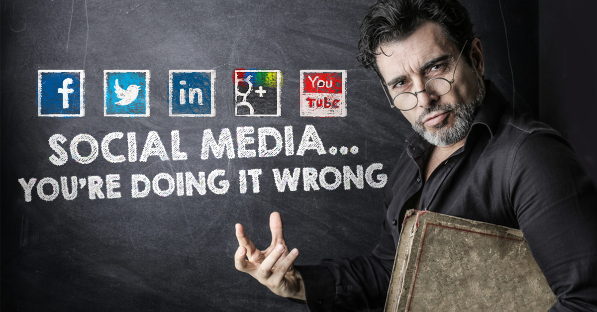 What your doing wrong on Social Media