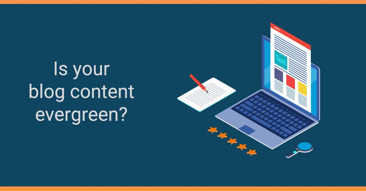 Is your blog content evergreen?