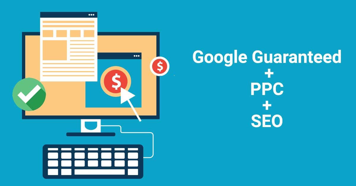 Google Guaranteed + PPC + SEO = 100% Local Marketing