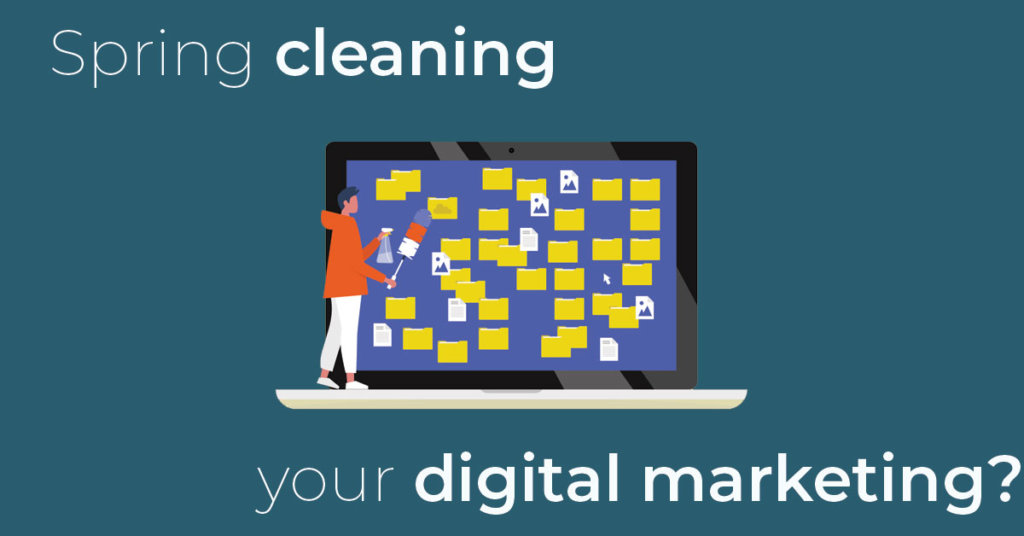 Spring cleaning your digital marketing