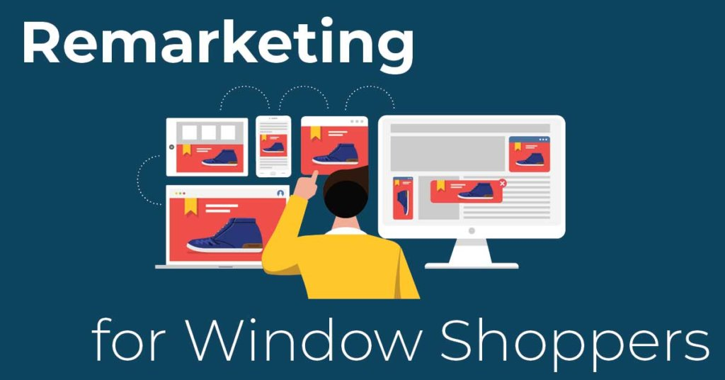 Remarketing for Window Shoppers