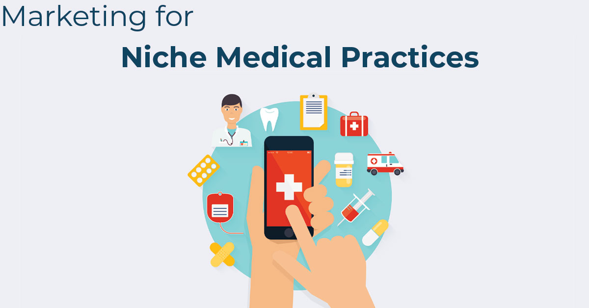 Marketing for niche medical practices
