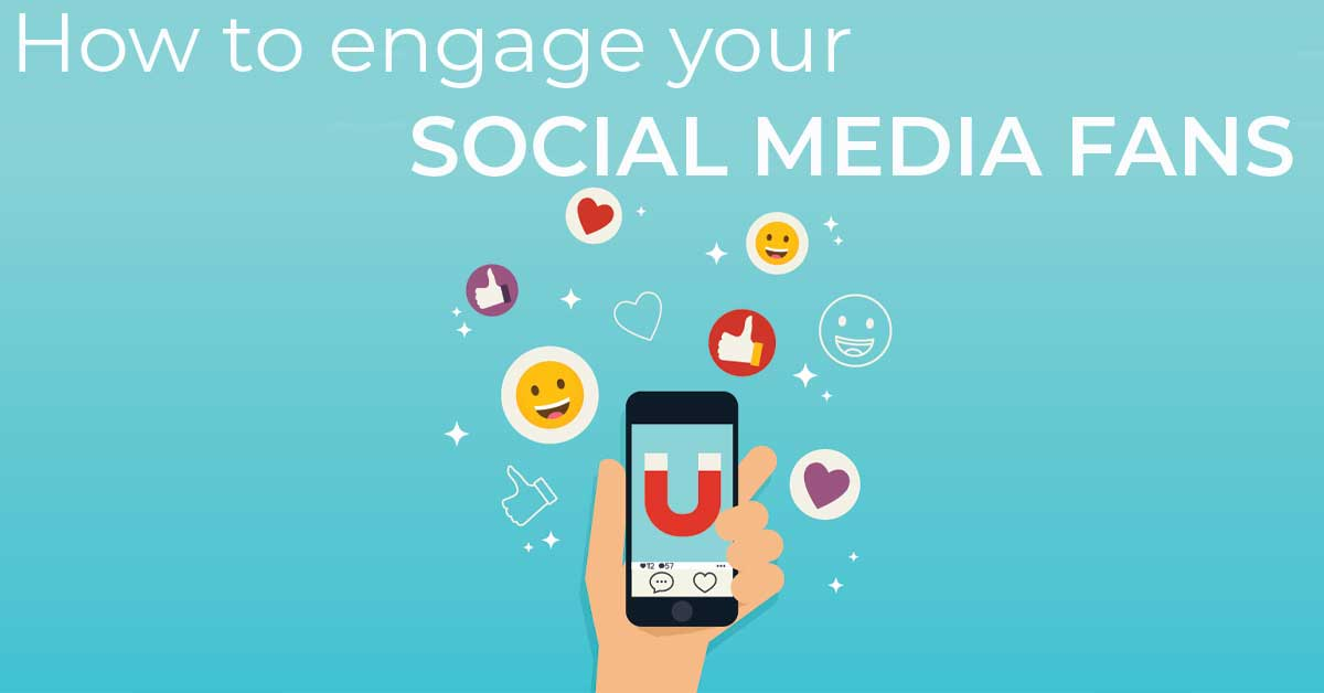 How to engage your social media fans